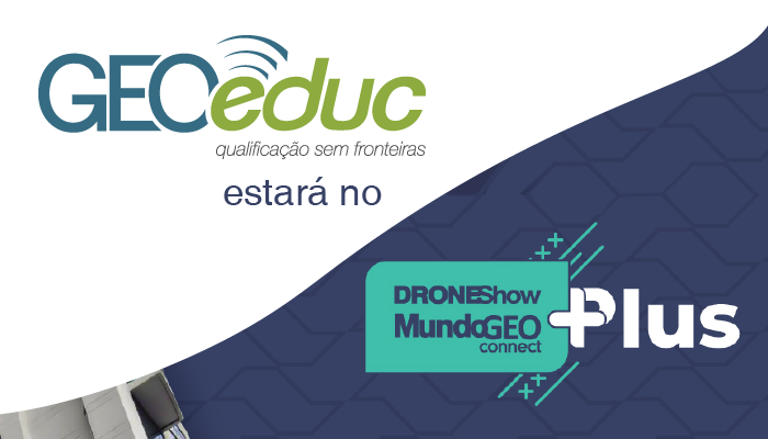 Instituto GEOeduc no DroneShow & MundoGEO Connect PLUS